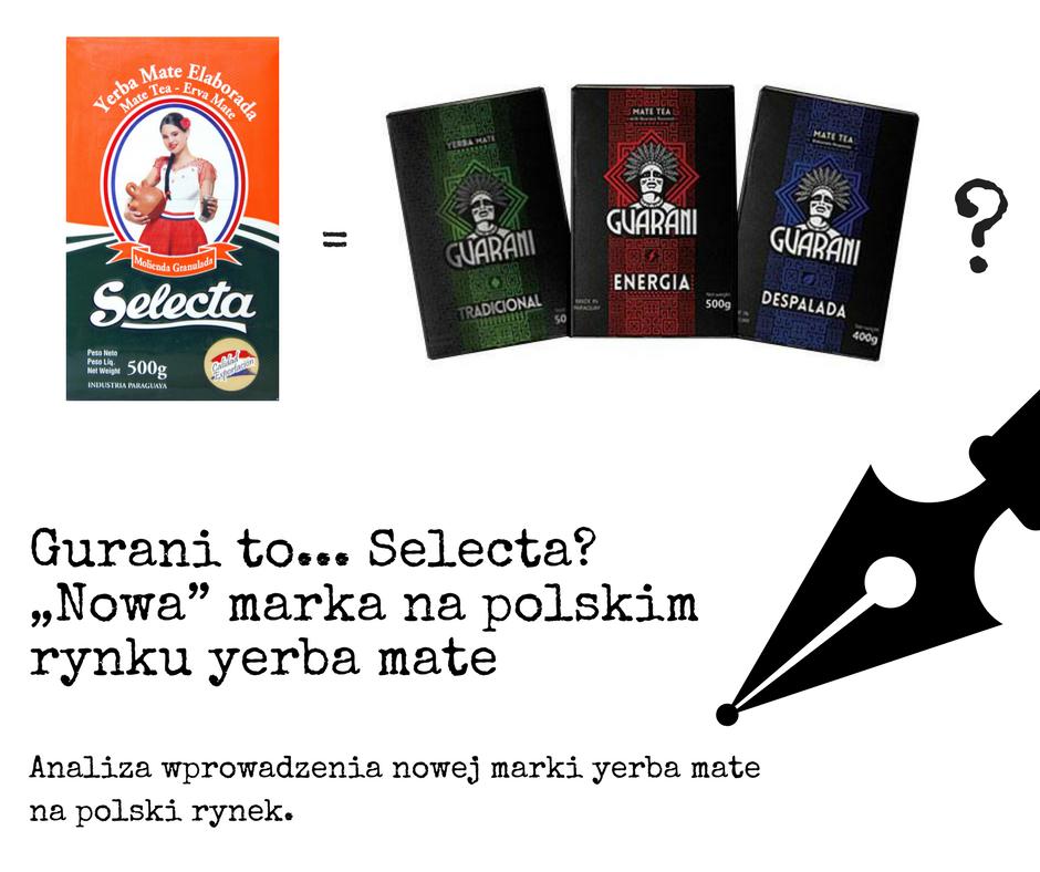 "Guarani to… Selecta? ""Nowa"" marka na polskim rynku yerba mate"